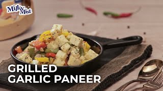 Restaurant Style Grilled Garlic Paneer Recipe| Healthy Recipe | English | MilkyMist