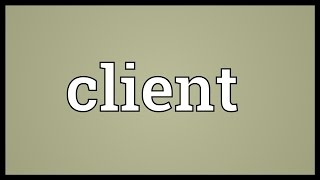 Client Meaning