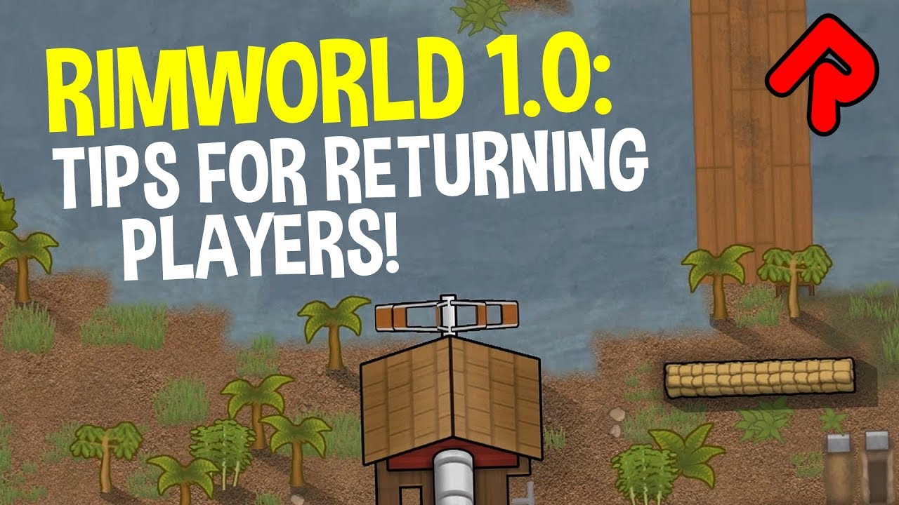 RIMWORLD 1 0 Tips for Returning Players!   What's Changed?   RimWorld 1 0  guide/tutorial