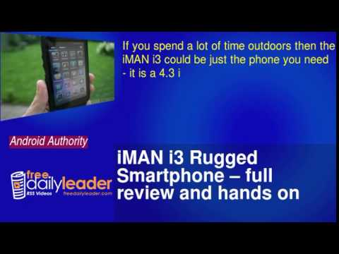 iMAN i3 Rugged Smartphone -- full review and hands on