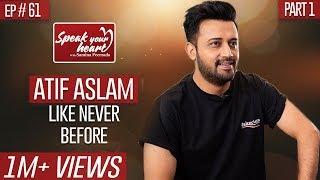 Atif Aslam In Once In A Lifetime Interview Speak Your Heart With Samina Peerzada Part I