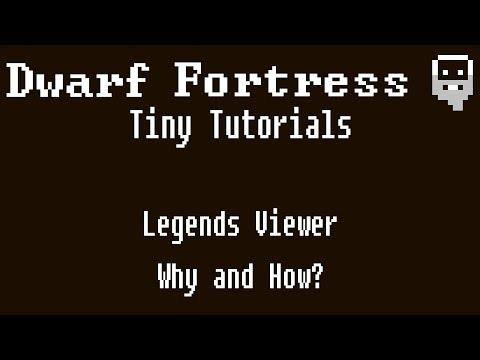 Dwarf Fortress Tiny Tutorials: Legends Viewer - Why and How
