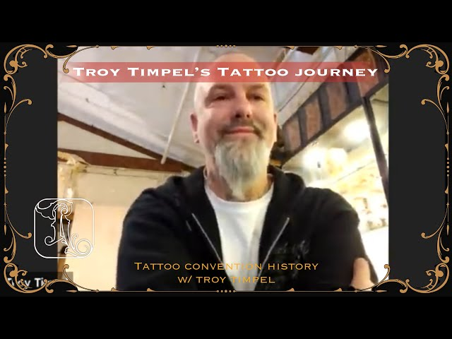 The History of Tattoo Conventions with Troy Timpel