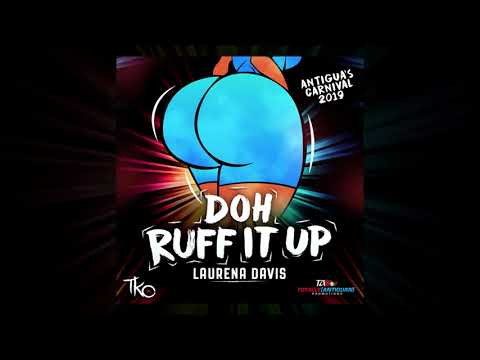 Laurena Davis - Doh Ruff it Up (Antigua's Carnival 2019)