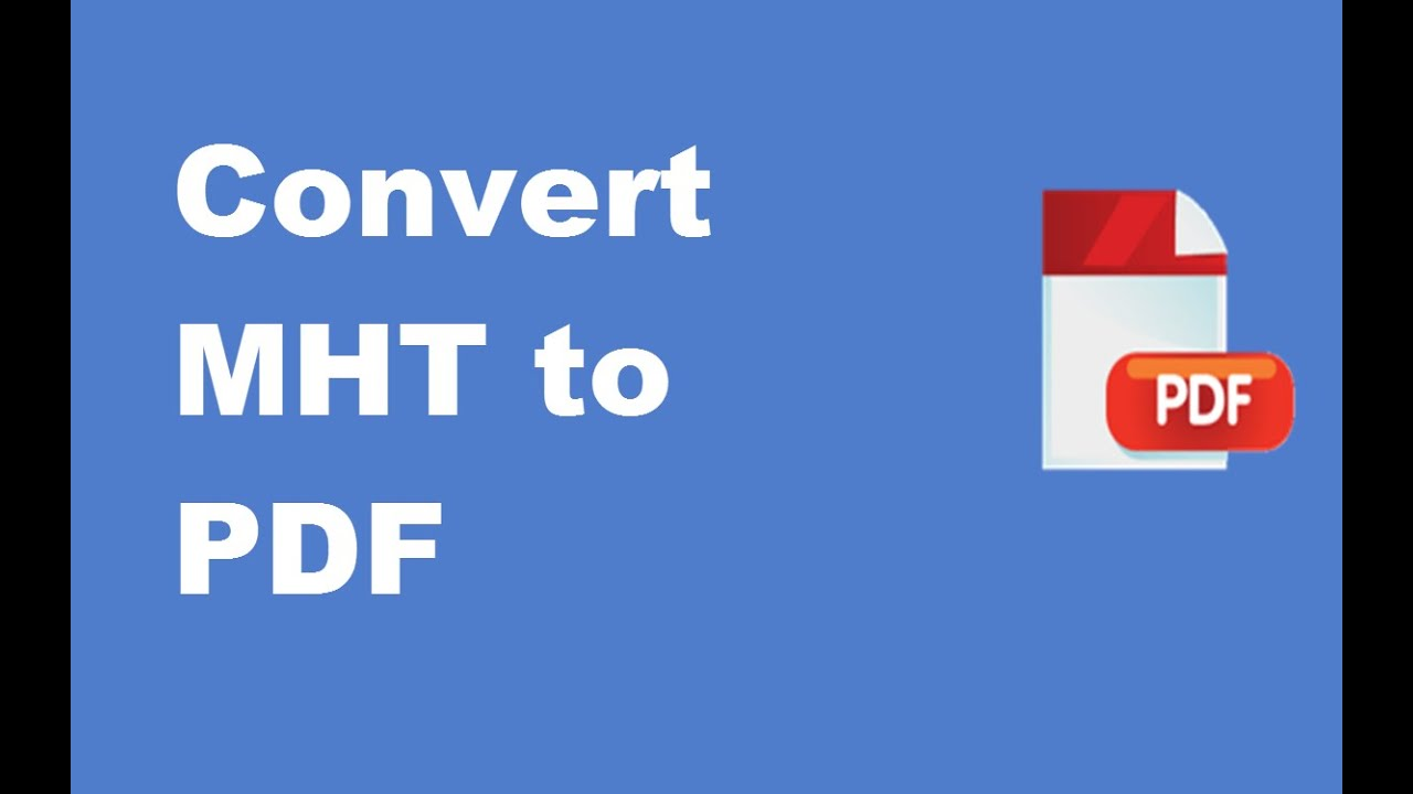 Convert MHT-MHTML files into PDF files