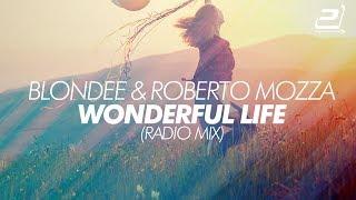 Blondee & Roberto Mozza feat. LiMa - Wonderful Life (Official)