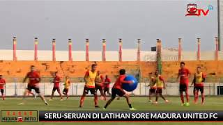 Seru-seruan di Latihan Sore Madura United