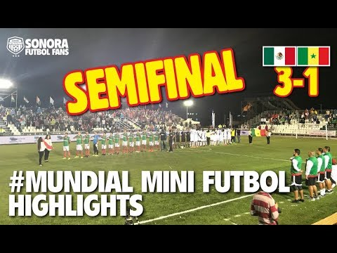 Mundial de Mini Futbol Túnez 2017 - Semifinal México vs Senegal