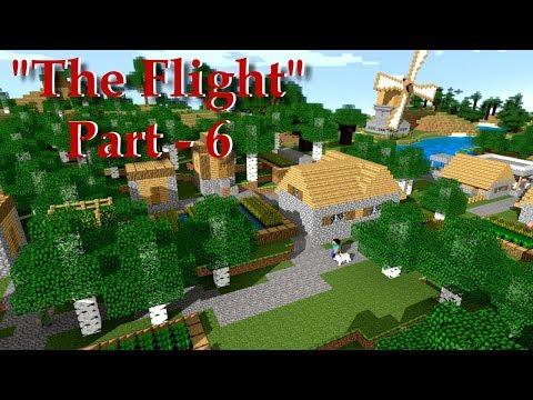 "Minecraft Animation ""The Flight Part 6"""