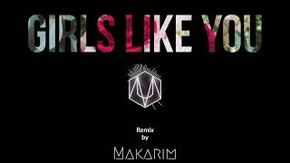 Girls like you (Trap remix)