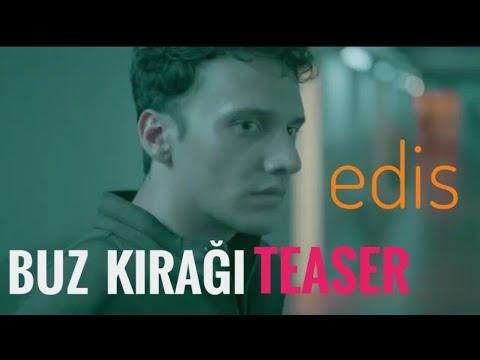 Edis Buz Kiragi Klip Teaser Youtube