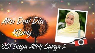 Download Kibay - Aku Dan Dia (OST Insya Allah Surga 2 SCTV) || Lirik