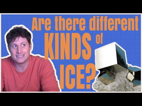 Are there different kinds of ice?