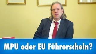 MPU in Deutschland, oder Führerschein in der EU? Anwalt Dr. Hartmann aus Oranienburg berät