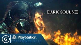 Dark Souls III - Official Gameplay - PSX 2015