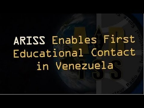 Space Station: ARISS Enables First Educational Contact in Venezuela