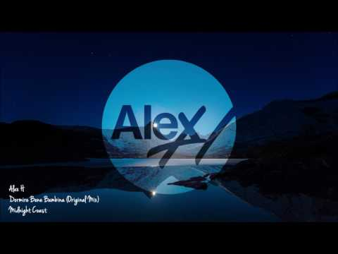 Alex H - Dormi Bene Bambina (Original Mix) Midnight Coast