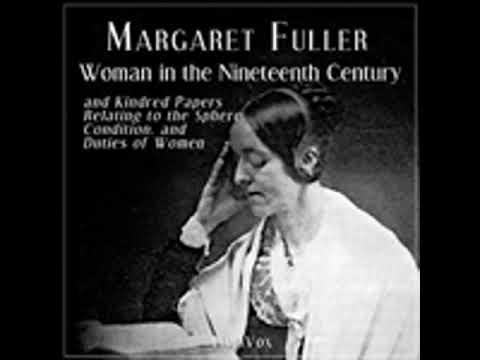 WOMAN IN THE NINETEENTH CENTURY by Margaret Fuller FULL AUDIOBOOK | Best Audiobooks