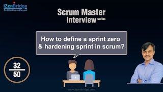 Scrum Interview Question: How to define a sprint zero & hardening sprint in scrum?