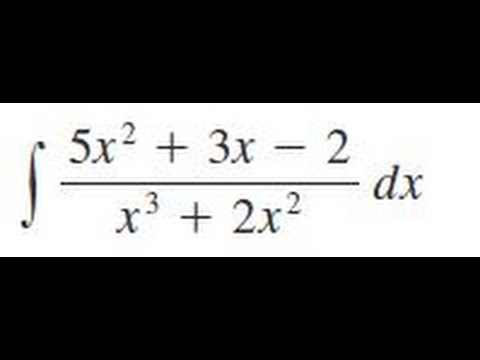 Integrate (5x^2 + 3x - 2)/(x^3 + 2x^2) dx - YouTube