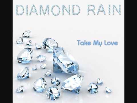 Diamond Rain - Take My Love (Album Preview)