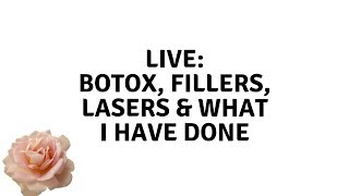 BOTOX, FILLERS, LASERS & WHAT I HAVE DONE :  LIVE - Elle Leary Artistry