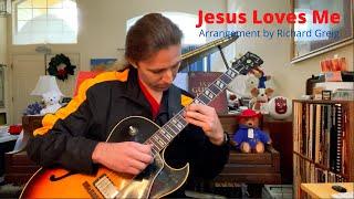 Jesus Loves Me - arrangement by Richard Greig