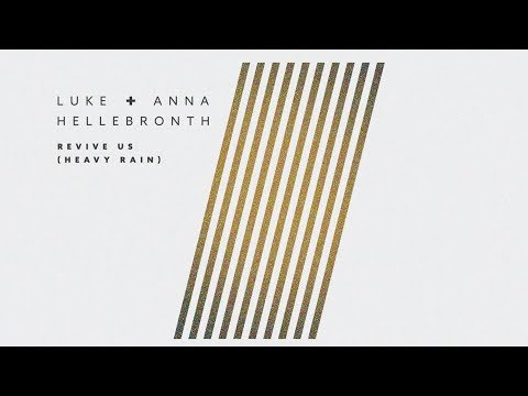 Revive Us Heavy Rain Lyrics Chords Luke Anna Hellebronth