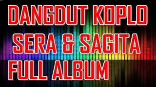 Dangdut Koplo SERA - SAGITA Terbaru Full Album Live 2015 Mp3