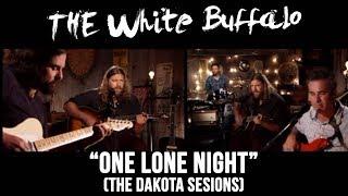 The White Buffalo - One Lone Night - Dakota Sessions