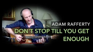 Adam Rafferty - Michael Jackson Dont Stop Til You Get Enough  - Solo Acoustic Fingerstyle Guitar