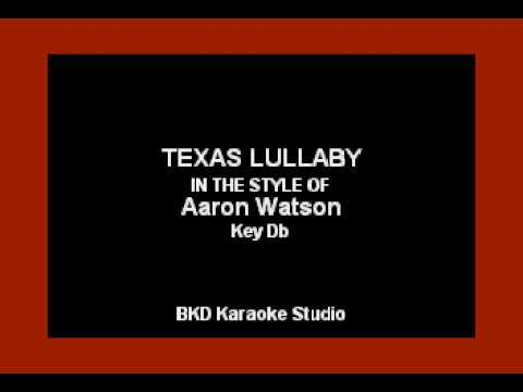 Texas Lullaby (In the Style of Aaron Watson) (Karaoke with Lyrics)