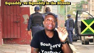 Squaddy vs Squaddy in Jamaica