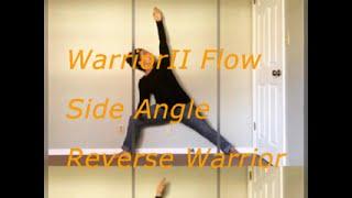 Warrior II Flow, Side Angle, Reverse Warrior