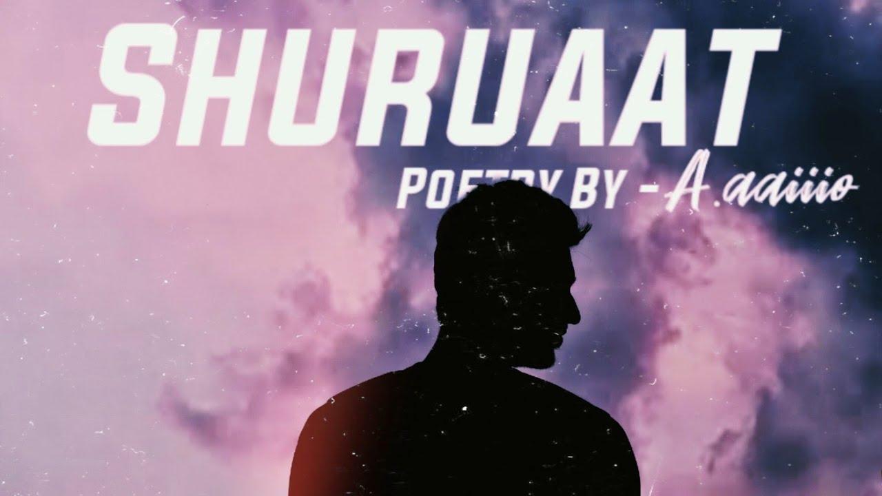 Download SHURUAAT || POETRY || Abhishek Kumar Singh || A.aaiiio