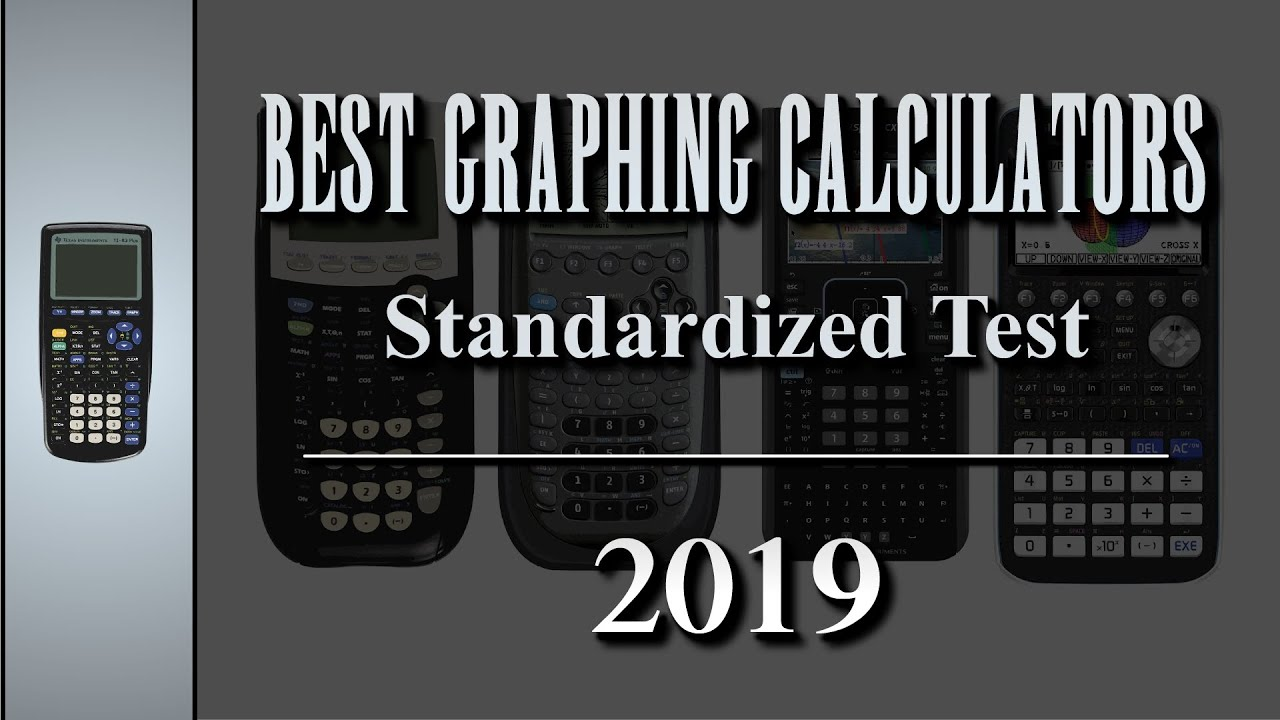 Best Graphing Calculators 2019 For Standardized Test SAT, AP, Subject, and  ACT
