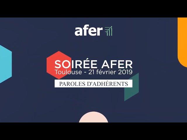 Interview adhérents - Soirée Afer Toulouse du 21 février 2019
