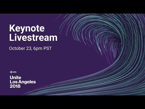 Unite Los Angeles 2018 - Keynote Livestream
