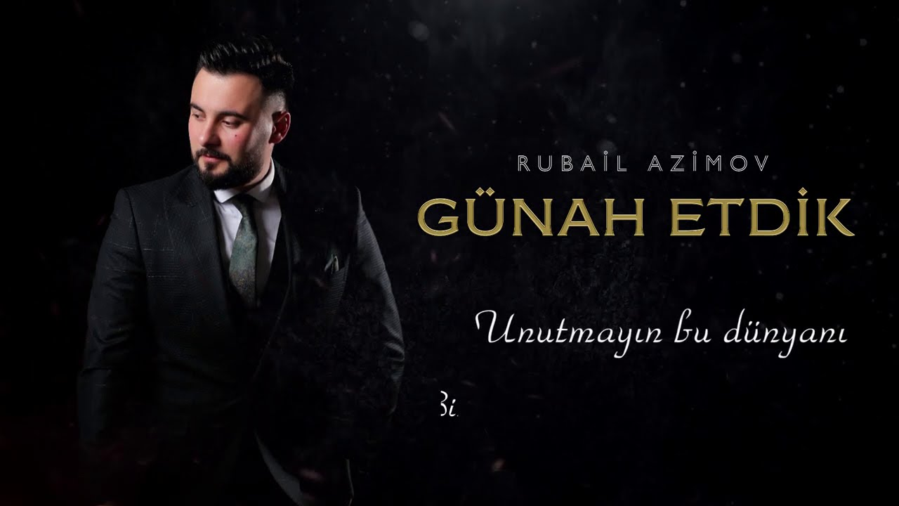 Rubail Azimov Gunah Etdik 2020 Youtube