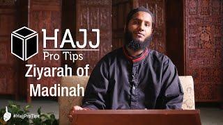 Ziyarah of Madinah - #HajjProTips