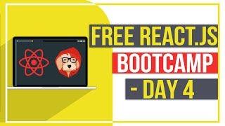 Free React.js Bootcamp - Day 4