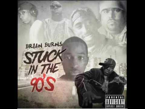 Brian Burns - Stuck In The 90's [Full Mixtape Continuous Play Version](2014)