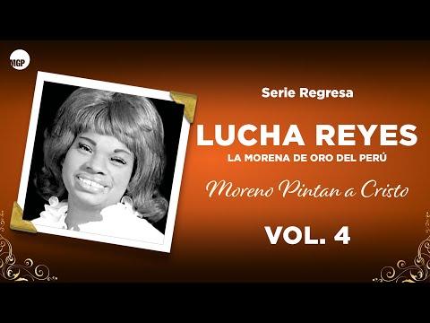 3. Limeña - Lucha Reyes -  Moreno Pintan a Cristo, Vol. 4 - Serie Regresa