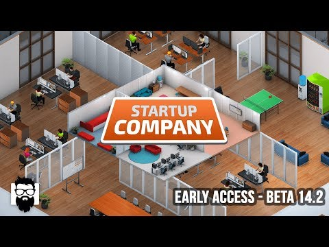 Startup Company - Early Access - Beta 14.2 - New Office - Part 3