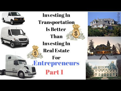 Investing In Transportation Is Better Than Investing In Real Estate  (Part 1)
