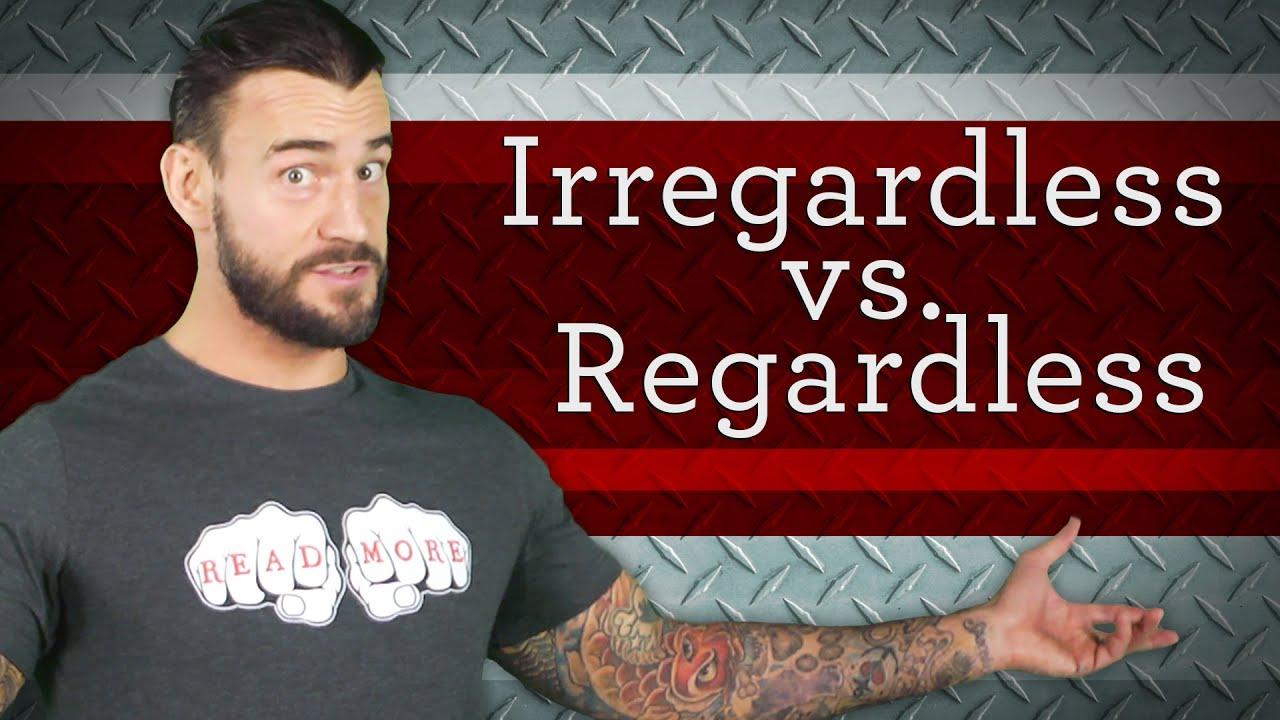 Irregardless vs. Regardless (CM Punk's Grammar Slam) - YouTube