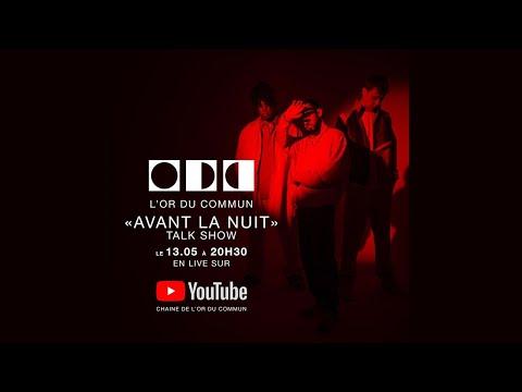 Youtube: L'Or du Commun – Avant la nuit«Talk show»