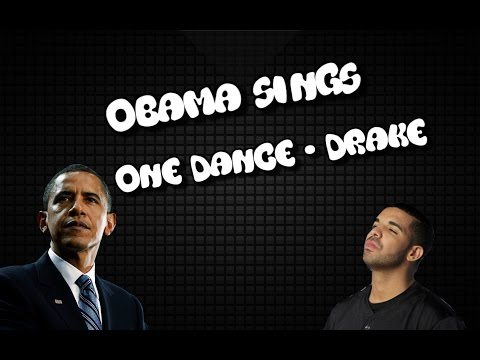 Obama Sings One Dance -  Drake