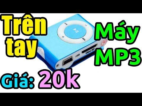 Trên Tay Máy Nghe Nhạc MP3 Giá 20k, đánh Giá Quá Ngon Rẻ