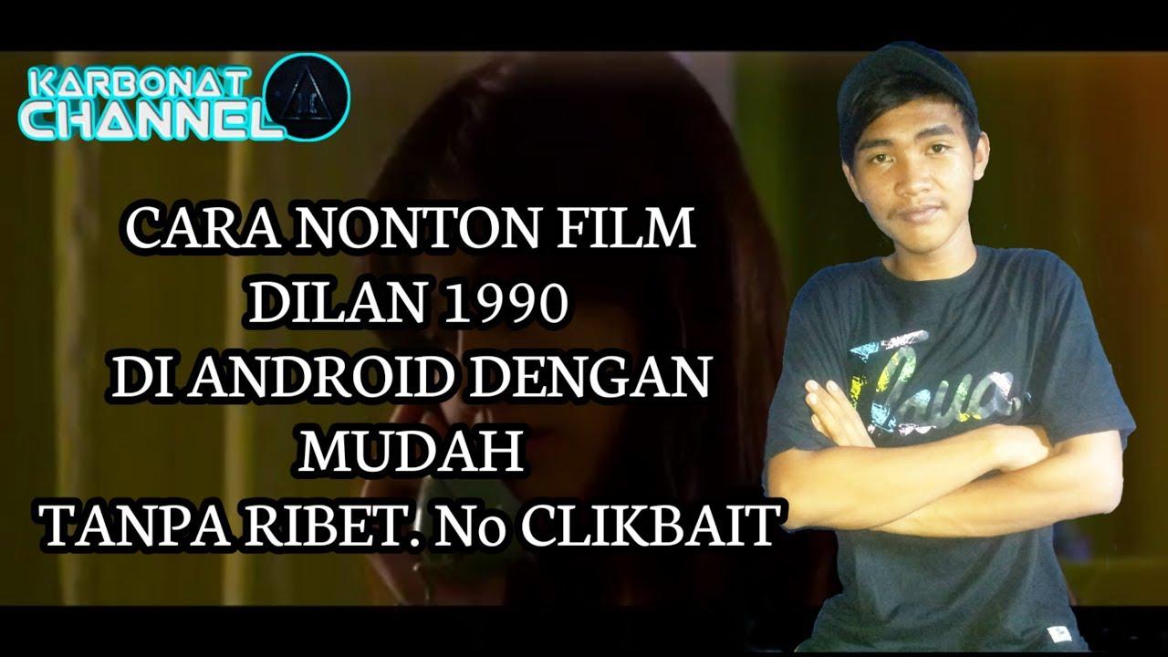 CARA MENONTON FILM DILAN 1990 TANPA RIBET NO CLICKBAIT ...